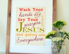 Bathroom 8x10 art- funny bathroom print- Childrens bathroom decor- wash your hands and say your prayers cause jesus and germs are everywher