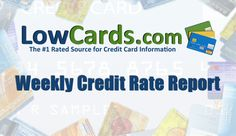 The +Lowcards.com Weekly #CreditCard  Rate Report for Aug. 23. From our Complete Credit Card Index (CCCI), we've identified the three cards out of 1,000+ US based cards with the lowest #InterestRates .   The three cards with the lowest rates this week are:   5.00% Speedway SuperAmerica Credit Card 5.15% First Tennessee Platinum Premier Visa 6.25% Lake Michigan Credit Union Platinum Visa