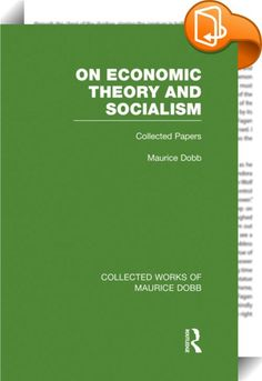 On Economic Theory & Socialism :: <P>This volume collects published papers and essays from widely scattered and inaccessible sources, some of which appeared for the first time when this book was originally published. In the first part of the book the subjects range from the theory of wages and recent trends in economic theory to economists' criticism of capitalism and socialism, investment-policy in under-developed countries, and economic growth under the Soviet Five Year Plans. Th...