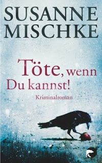 Lesendes Katzenpersonal: [Rezension] Susanne  Mischke - Töte, wenn Du kanns...