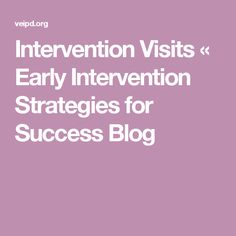 Intervention Visits « Early Intervention Strategies for Success Blog