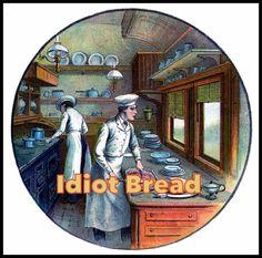 Gracious Hospitality: Idiot Bread~easy recipe provided...