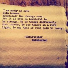 Christopher Poindexter quotes   Christopher Poindexter   Quotes This is so me even if it's hard for other people to see.