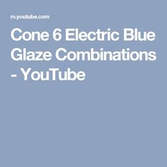 Cone 6 Electric Blue Glaze Combinations - YouTube