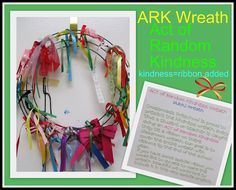 ARK Wreath: Act of Random Kindness! Tie a ribbon onto the wreath for observed 'kind' behavior. (Article links to other 'bucket-filling' ideas + resources)