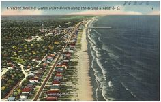 Crescent Beach & Ocean Drive Beach along the grand strand, S. Myrtle Beach South Carolina, Boston Public Library, Ocean Drive, Back In The Day, Vintage Postcards, Railroad Tracks, Places Ive Been, City Photo, Coastal