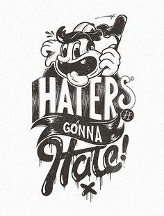 Todos os tamanhos | Haters gonna hate | Flickr – Compartilhamento de fotos!