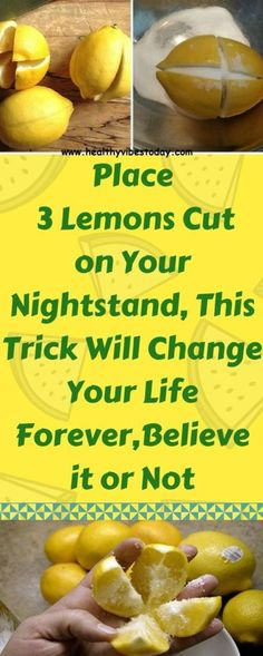 Place 3 Lemons Cut On Your Nightstand, This Trick Will Change Your Life Forever, Believe It Or not - New Ideas Herbal Remedies, Health Remedies, Natural Remedies, Blackhead Remedies, Holistic Remedies, Health And Beauty, Health And Wellness, Health Tips, Health Fitness