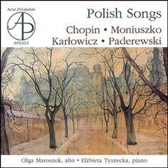 Polish Songs : Chopin - Moniuszko - Karlowicz - Paderewski