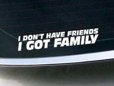 I Don't Have Friends I Got Family Don Fast and Furious 7 Vinyl Sticker Decal Furious Movie, The Furious, Fast And Furious, Furious 7 Quotes, Dominic Toretto, I Dont Have Friends, Rip Paul Walker, Truth Of Life, Son Luna