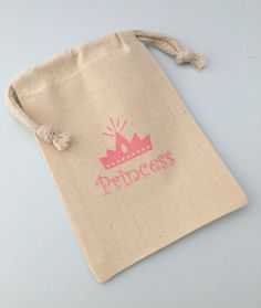 Hand stamped drawstring muslin bags with a pink crown and Princess slogan. Size options: 4 x 6 inches (shown in picture) 5 x 7 inches 6 x 9
