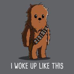 I Woke Up Like This (Chewbacca) T-Shirt Star Wars TeeTurtle