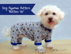 Today I bring you a new version of the basic dog pajamas pattern. This is the button up pets pajamas. This new version has the front buttoned Visit Us Dog Clothes Patterns, Sewing Patterns, Easy Patterns, Shirt Patterns, Costume Patterns, Dress Patterns, Knitting Patterns, Dog Coat Pattern, Vest Pattern