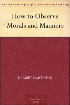 Amazon.com: How to Observe Morals and Manners eBook: Harriet Martineau: Books