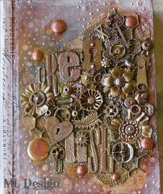 ML Design: Ink, Paint, Stamp & Paper Bliss: A Recycled Art Journal Ultimate!