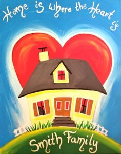 BYOB Painting Class: Home is where the heart is on 4/10/2014 7:00:00 PM - at Paint Until You Faint