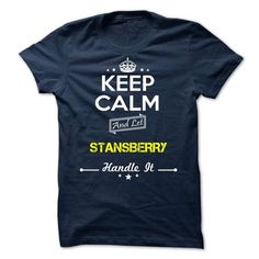 STANSBERRY - keep calm - #homemade gift #gift for mom. GUARANTEE => https://www.sunfrog.com/Valentines/-STANSBERRY--keep-calm.html?68278