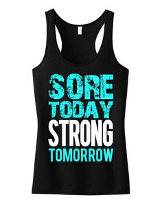 About Sore Today STRONG Tomorrow Workout Tank Top This tank top is Made To Order, we print one by one so we can control the quality. We use DTG Technology to print Sore Today STRONG Tomorrow Workout Tank Top Workout Attire, Workout Wear, Workout Outfits, Forme Fitness, Fitness Motivation, Motivation Quotes, Motivation Pictures, Fitness Quotes, Fit Girl Motivation