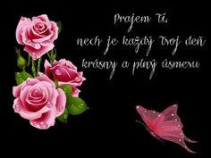 Prajem ti, nech je každý tvoj deň krásny a plný úsmevu Birthday Wishes, Rose, Flowers, Plants, Special Birthday Wishes, Pink, Plant, Roses, Royal Icing Flowers