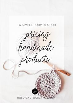 How To Price Your Handmade Products - A Simple Formula | http://hollycastodesign.com
