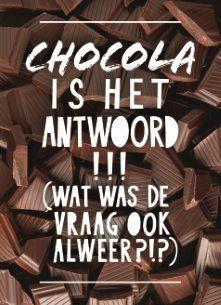 Chocola is het antwoord!!  #chocola