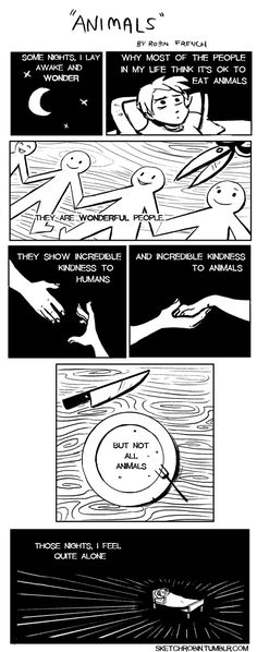 A comic about animals. Please, make your own choices. Whatever you choose, I respect your right to those decisions. But sometimes, I might invite you to think about them.