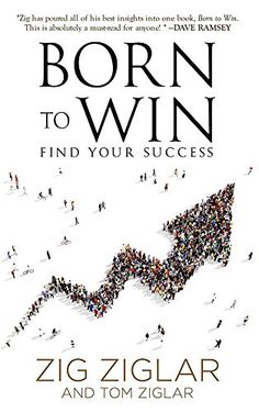 """Read """"Born to Win: Find Your Success Code Find Your Success"""" by Zig Ziglar available from Rakuten Kobo. Zig Ziglars Born to Win: Find Your Success Code, compresses four decades of life-changing tools and practices into one i. Zig Ziglar, Best Motivational Books, Inspirational Quotes, Training Plan, Book Recommendations, Problem Solving, Have Time, Self Help, Books To Read"""