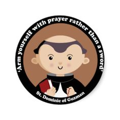 """St. Dominic of Guzman - """"Arm yourself with prayer rather than a sword."""" Happy Saints: Gifts: St. Dominic of Guzman: Zazzle.com Store"""