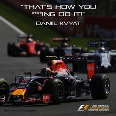 The quote of the Belgian GP race goes to Red Bull Racing's Daniil Kvyat on passing Felipe Massa into Les Combes, showing great skill and tenacity!