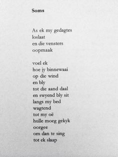 Soms  Stef Bos | As ek my gedagtes loslaat en die vensters oopmaak ... | Afrikaans | Gedigte Words Quotes, Wise Words, Qoutes, Love Quotes, Sayings, Protest Poetry, Poetry Inspiration, Afrikaanse Quotes, Truth Of Life
