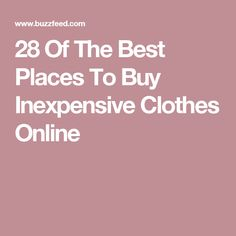 28 Of The Best Places To Buy Inexpensive Clothes Online