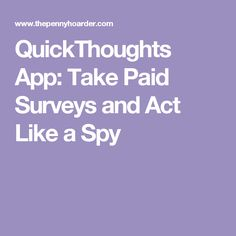 QuickThoughts App: Take Paid Surveys and Act Like a Spy