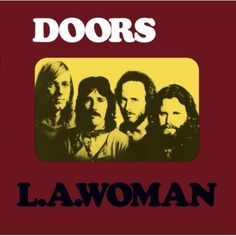 """L.A. Woman"", 1971, The Doors"
