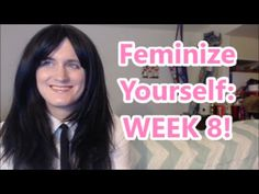 Feminize Yourself Week 8 My name is Miss Sophie Blackfeathers and this is my Feminize Yourself series for anyone into feminization. If you're a sissy crossdresser into sissification, love to crossdress, transgender, or you just want to become more girly over time you might like this.