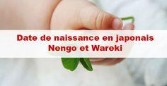Date de naissance en japonais : nengo, wareki / #japon #japonais