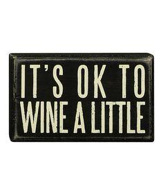 'Wine A Little' box Sign #zulily #zulilyfinds