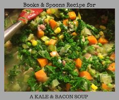 Recipe for a Kale & Bacon Soup Bacon Soup, White Onion, Spoons, Celery, Kale, Carrots, Ethnic Recipes, Food, Red Peppers