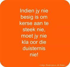 Kerse en duisternis Afrikaans, Logos, Quotes, Quotations, Logo, Quote, Shut Up Quotes