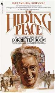 The Hiding Place... Corrie Ten Boom. #book One of my all-time favorites