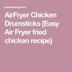 AirFryer Chicken Drumsticks {Easy Air Fryer fried chicken recipe}