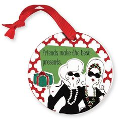 Message Ornament - Friends make the best presents! - $9