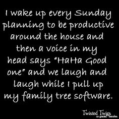 Just Sundays?  -  https://www.facebook.com/pages/Twisted-Twigs-On-Gnarled-Branches-Genealogy/269836083081714