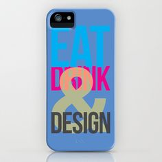 Eat, Drink & Design iPhone & iPod Case by Julian Martinez Designs - $35.00 LOVE THIS Society 6