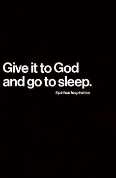 Spiritual quote Need Sleep Quotes, Remember This, Quotes About Sleepless Night, Goodnight Prayer, Good Night Quote, Give...