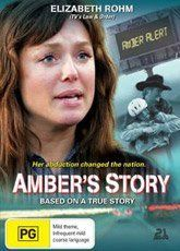 Amber's Story - Lifetime movie (The true story of how the nationwide Amber Alert system came to be)