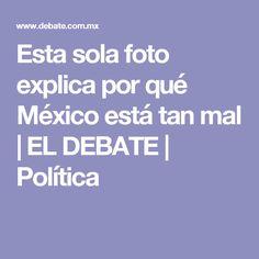 Esta sola foto explica por qué México está tan mal   EL DEBATE   Política