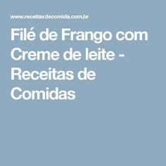 Filé de Frango com Creme de leite - Receitas de Comidas