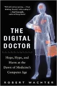 The Digital Doctor: Hope, Hype, and Harm at the Dawn of Medicine's Computer Age by Robert Wachter - McGraw-Hill Education Got Books, Books To Read, Reading Online, Books Online, Aldo, Herve, What To Read, Book Photography, Audio Books