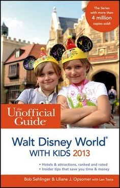 The Unofficial Guide to Walt Disney World with Kids 2013 (Unofficial Guides) by Bob Sehlinger, http://www.amazon.com/dp/1118277600/ref=cm_sw_r_pi_dp_8Q0-rb0702N5Q