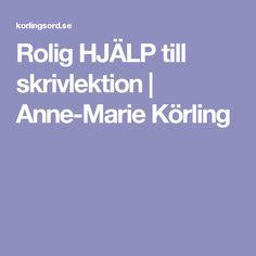 Rolig HJÄLP till skrivlektion  |   Anne-Marie Körling